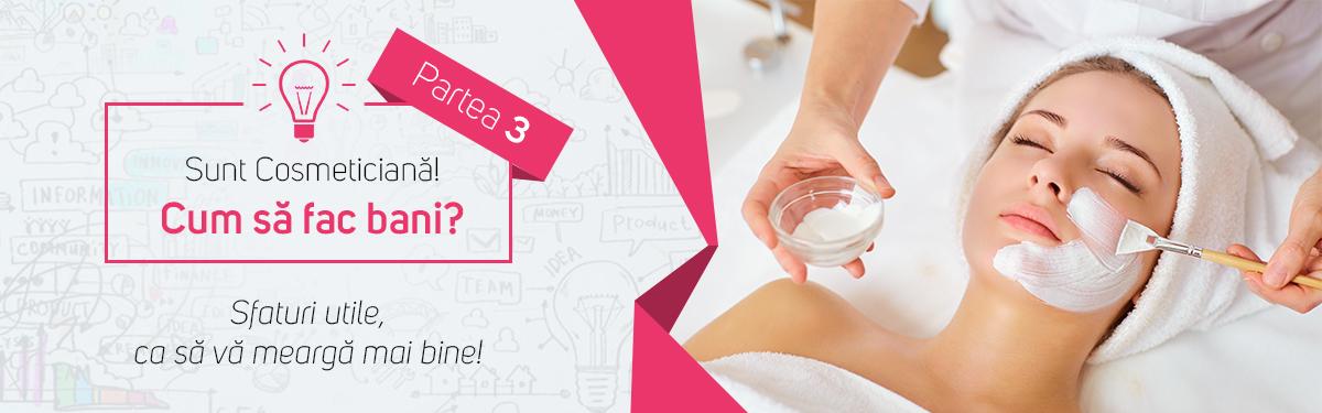 Sunt Cosmeticiană! Cum să fac bani?  Partea 3 - Sfaturi utile, ca să vă meargă mai bine!